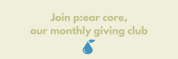 join p:ear core, our monthly giving club